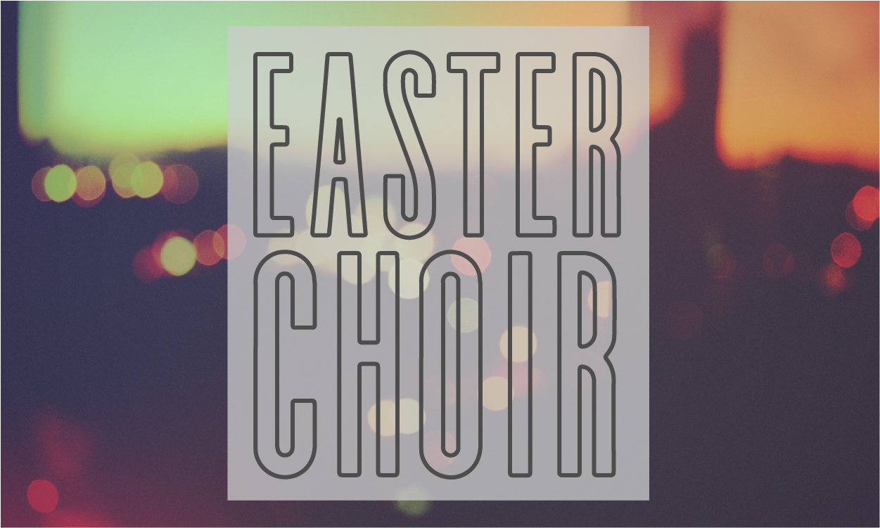 Easter Choir 2017 Service Box-01